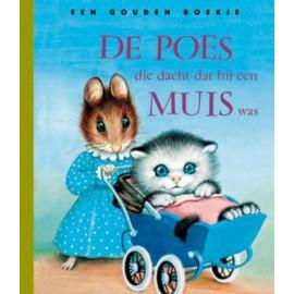 De Poes die dacht dat hij een Muis was. Een gouden boekje