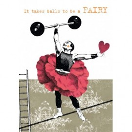 It takes balls to be a FAIRY