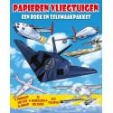Papieren Vliegtuigen Een boek en Zelfmaakpakket