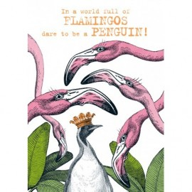 In a world full of Flamingos dare to be a Penguin