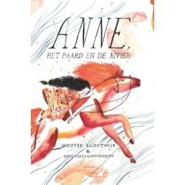 Anne, het paard en de rivier - Wouter Klootwijk en Enzo Pérès-Labourdette