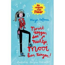 De regels van Floor: Nooit zeggen dat je nichtje mooi kan zingen! - Marjon Hoffman en Georgien Overwater