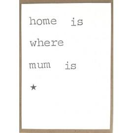 Enkele Kaart Home is where mum is